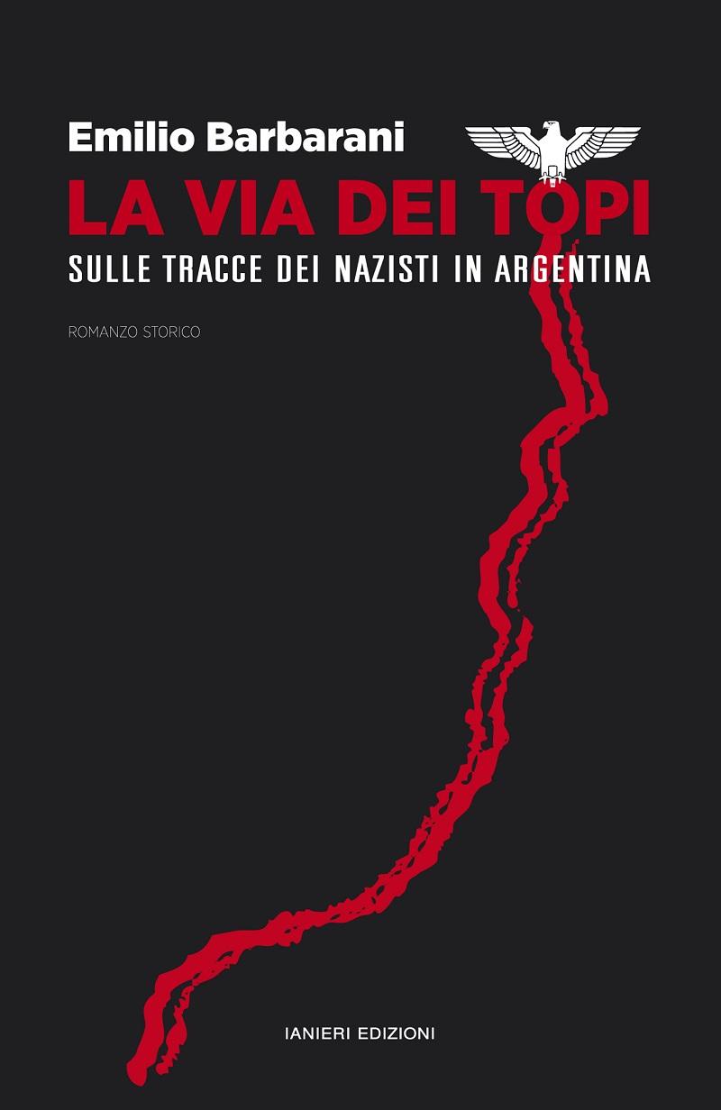 la via dei topi nazisti in argentina emilio barbarani